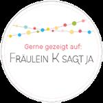 badge_fraeulein-k-sagt-ja